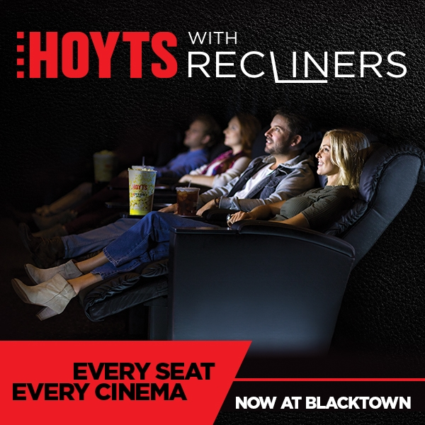 HOYTS Blacktown NEW RECLINER SEATING